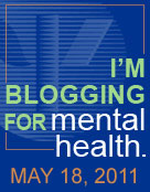 I'm Blogging for Mental Health.