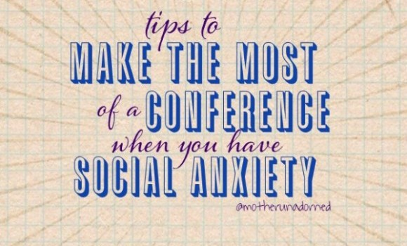 Tips to Make the Most of a Conference When You Have Social Anxiety