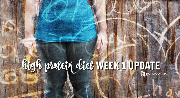 High Protein Diet: Week One Update