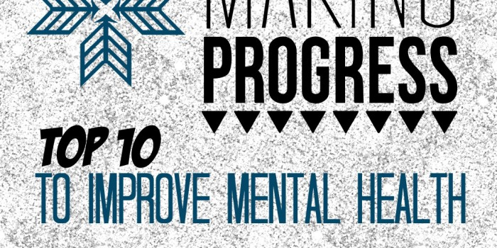 My Top 10 for Improving Mental Health. 5 Things I Need to Do More.